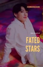 Fated Stars💫 J.JK [ ON HOLD ] by jeonmaknaekook