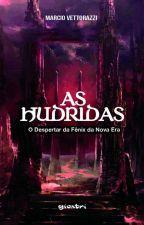 Em breve: As Hudridas Livro 3 - O Despertar da Fênix da Nova Era by M4RC10_V3TT0R4ZZ1