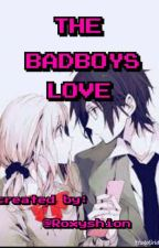 the bad boys love by RoxyShion