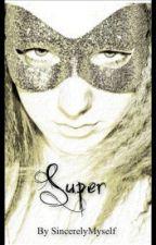 Super by SincerelyMyself
