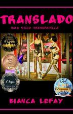 Translado: uma visão transpoética by BiancaLefay
