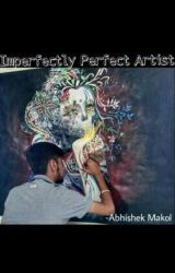 Imperfectly Perfect Artist by abhishekmakol