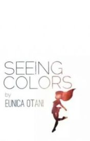 Seeing Colors by Eunica