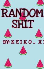 Random Shit (Mostly Tags) <3 by Keiko_x3