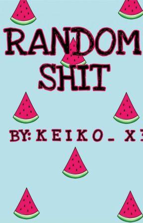 Keiko's Random Shit :v by Keiko_x3