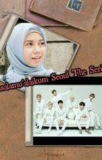 Assalamu'alaikum Seoul The Series by UlvaAlfrianti08