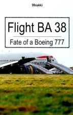 Flight BA 38: The Fate of a Boing 777 by 99Sakki