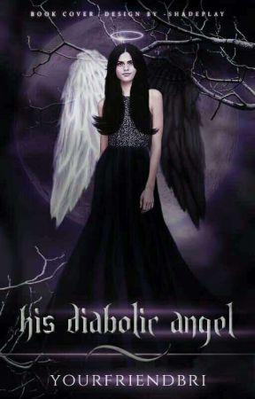 His Diabolic Angel [#Wattys2018] by yourfriendbri