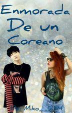 enamorada de un coreano (Suga Y Tu) [Terminada] by Miko_1234