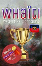 Whaïti (Concours d'écriture pour les Haïtiens)  by PartieHaitienne