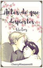 Antes de que despiertes ~Viktor~ by CherryBlossom68