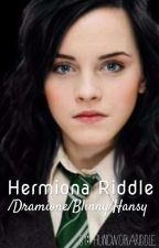 Hermiona Riddle /dramione,blinny,hansy/ by huncwotkariddle