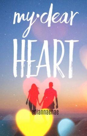 My Dear Heart by ediannaenae