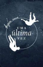 Uma Última Vez (romance gay) by douglasSouza_oficial