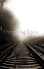 Convincing Grace - Die Macht der Seelen FF by Anonymous0080