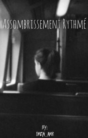 Assombrissement rythmé by imen_amr