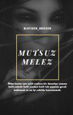 Mutsuz Melez [TAMAMLANDI] by Blutiger_Krieger