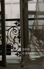 dois cigarros by madetoforget