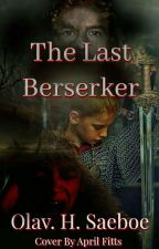 The Last Berserker by olavhs
