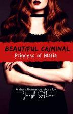 Beautiful Criminals [ Princess of Mafia ] by Inezh_Seflina