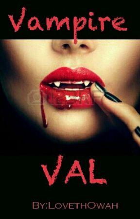 Vampire Val. by LovethOwah