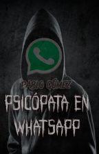 Psicópata En Whatsapp by PabloGomez09