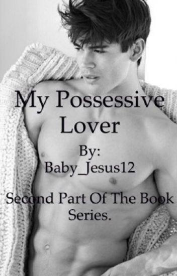 My possessive lover  boyxboy *second part* - -bitch_I