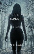 Three Pillars Of Darkness: The Prophecy by W01f-0ne