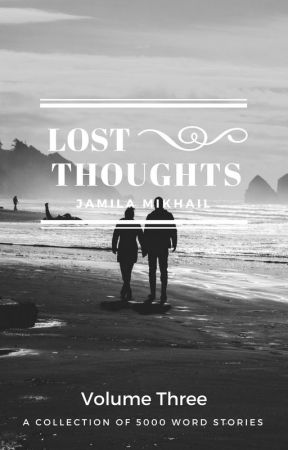 Lost Thoughts (Volume Three) by KeepYourGoodHeart