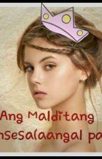 Ang Malditang Prinsesa(Aangal Pa?) by Dustinstanford