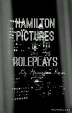 Hamilton Pictures + Roleplay by TipsyLilRox