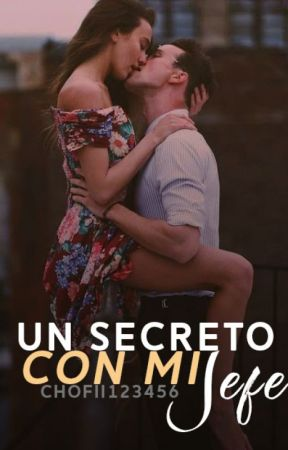 Un secreto con mi jefe by Chofii123456