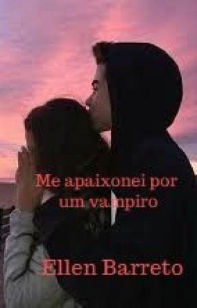 Me apaixonei por um vampiro by iivvyy_kawaii