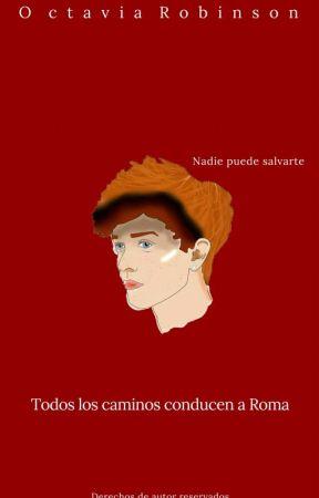 Todos los caminos conducen a Roma by Octaviarob