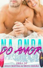 Na Onda Do Amor  by EgleCristinaFerreira