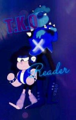 Tko X Reader Tko X Reader Wattpad