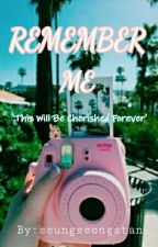 Remember Me (JIKOOK) [COMPLETED] by seungseongstan