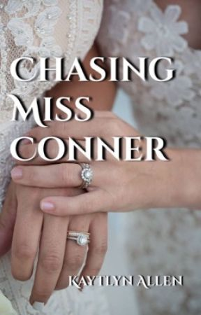 Chasing Miss Conner •NEW VERSION• by herlittlenightmare