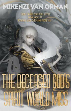 The Deceased God's Spirit World Miss by Mikki-Senpai