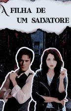 A filha de Damon Salvatore (Em Revisão) by YasminHistory