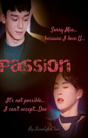 ...PASSION! by XiuonlyforChen