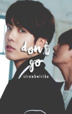 don't go     book 2 of wrong send [completed] by strawbwirika