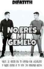 No Eres Mi Gemelo by DiFatith
