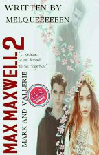 Max Maxwell 2 : Mark and Vallerie by MelQueeeeeen