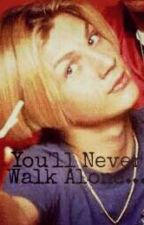 You'll Never Walk Alone... by PassionAngelLove