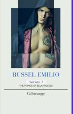 Prince Of Blue Wolves Series 3 : RUSSEL EMILIO by CallmeAngge(COMPLETED) by Dontshitonme