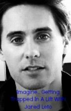 Imagine.. Getting Trapped In A Lift With Jared Leto by imaginejaredleto