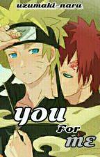 You For Me by uzumaki-naru