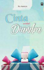 Cinta Untuk Diandra by ramiamalia
