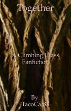 Together-A Climbing Class Fanfic  by littlepeachybee